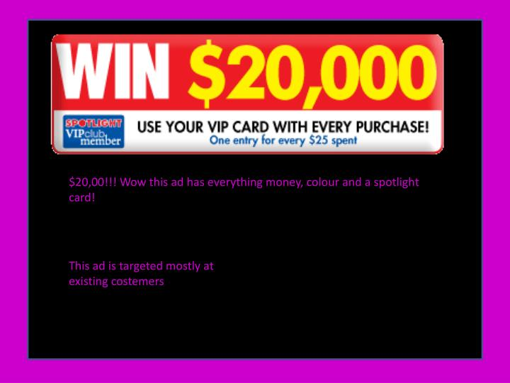 $20,00!!! Wow this ad has everything money, colour and a spotlight card!