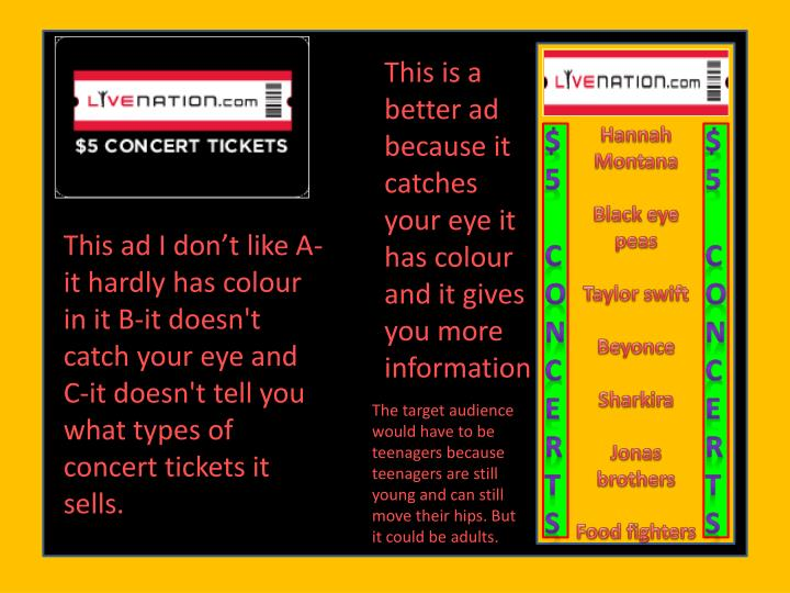 This is a better ad because it catches your eye it has colour