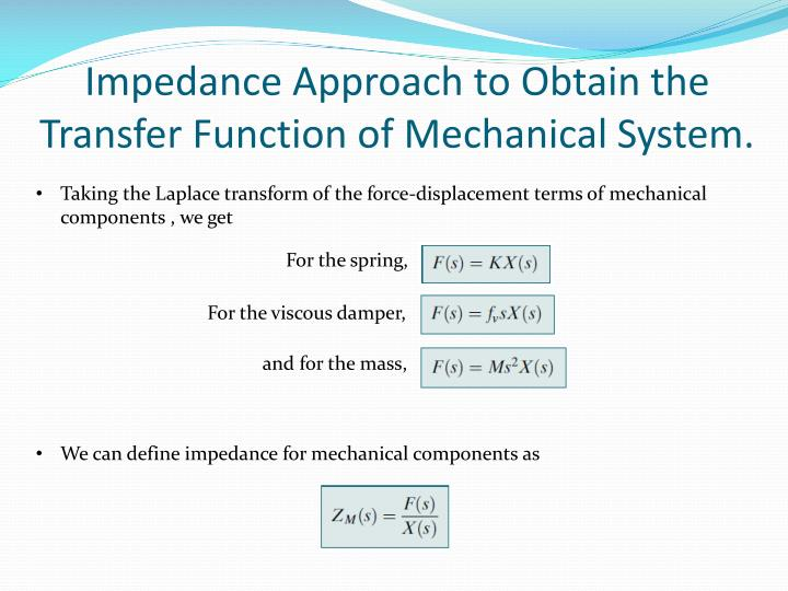 Impedance Approach to Obtain the Transfer Function of Mechanical System.