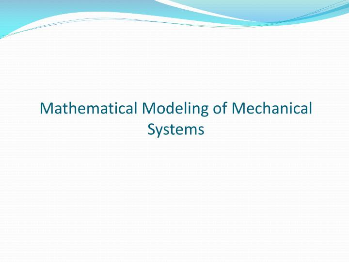 Mathematical Modeling of Mechanical Systems