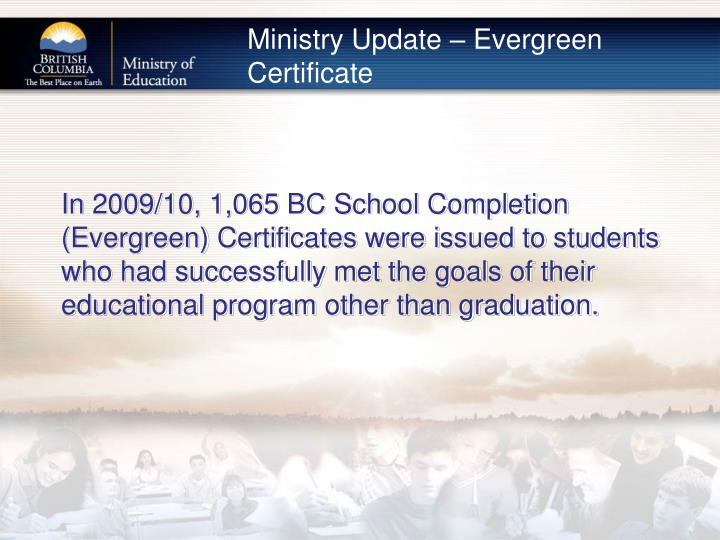 Ministry Update – Evergreen Certificate