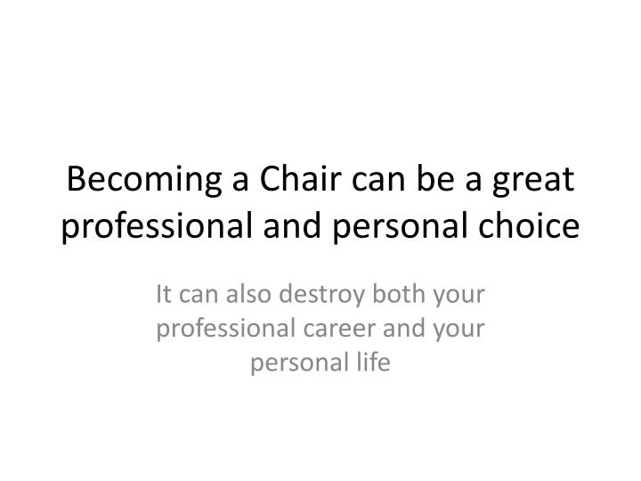 Becoming a Chair can be a great professional and personal choice
