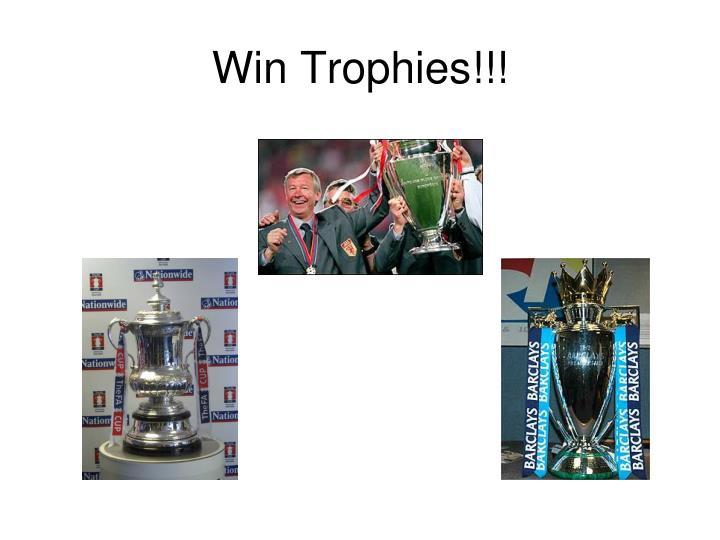 Win Trophies!!!