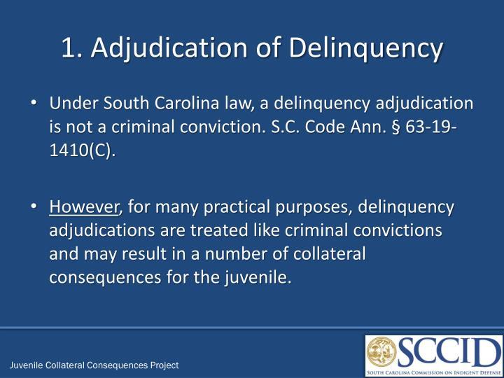 1. Adjudication of Delinquency