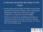 2 records generally not open to the public
