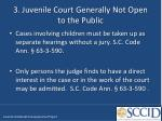 3 juvenile court generally not open to the public