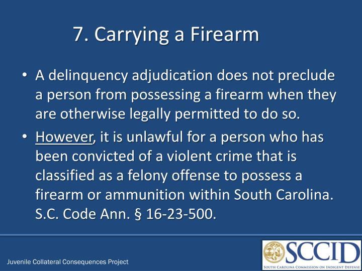 7. Carrying a Firearm