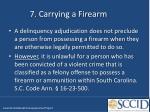7 carrying a firearm