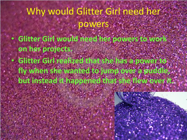 Why would Glitter Girl need her powers