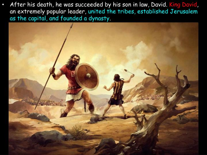 After his death, he was succeeded by his son in law, David.
