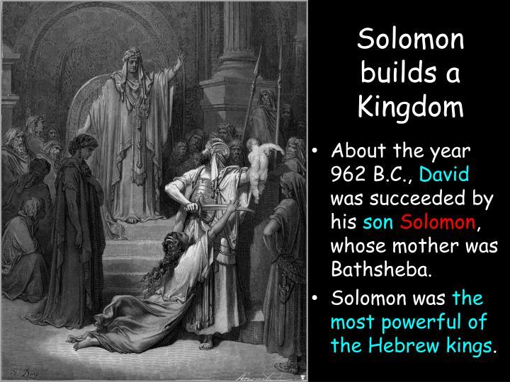 Solomon builds a Kingdom