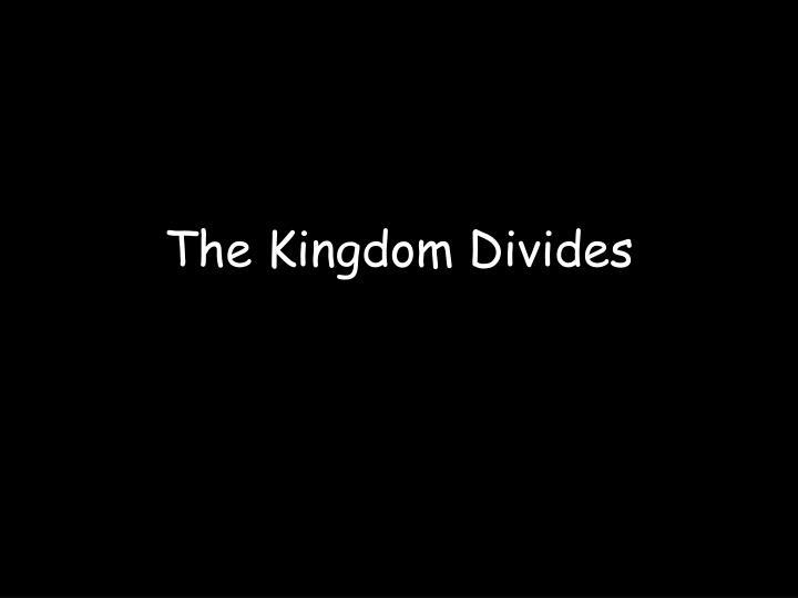 The Kingdom Divides
