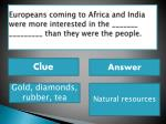 europeans coming to africa and india were more interested in the than they were the people