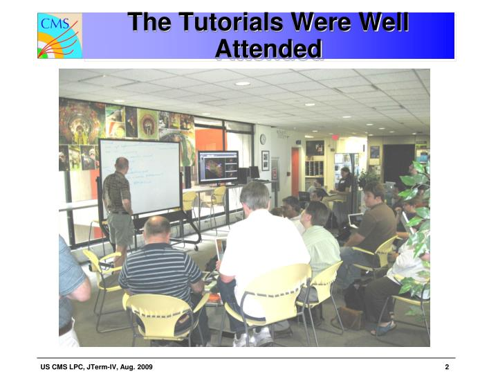The Tutorials Were Well Attended