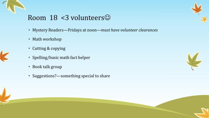Room  18  <3 volunteers