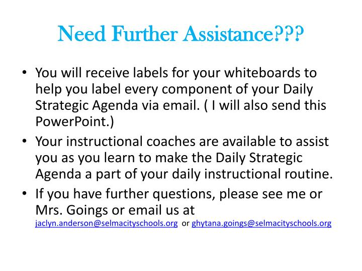 Need Further Assistance???