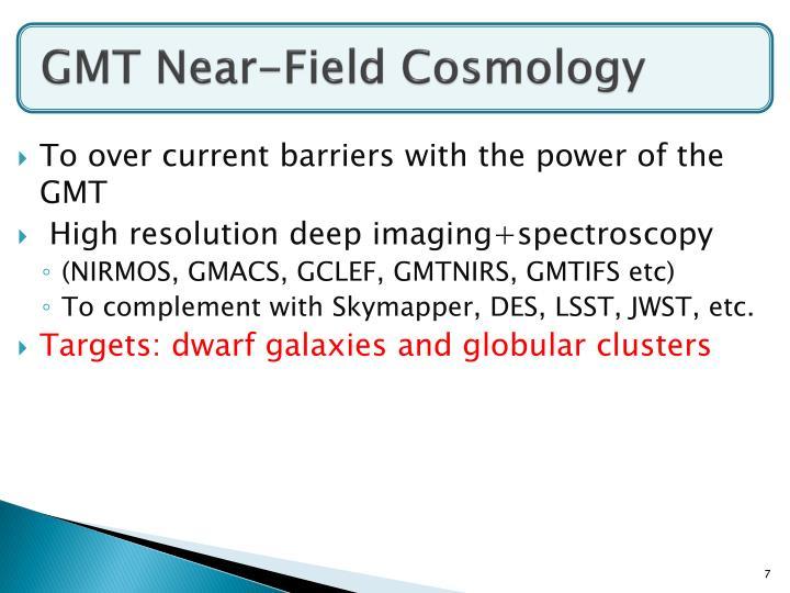 GMT Near-Field Cosmology