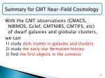 summary for gmt near field cosmology