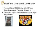 black and gold dress down day