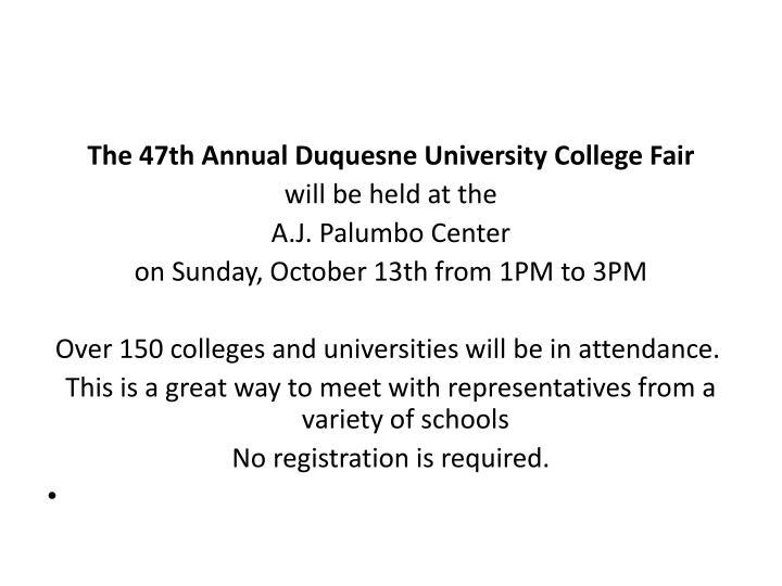 The 47th Annual Duquesne University College Fair