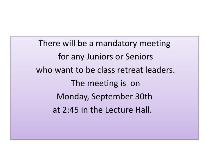 There will be a mandatory meeting