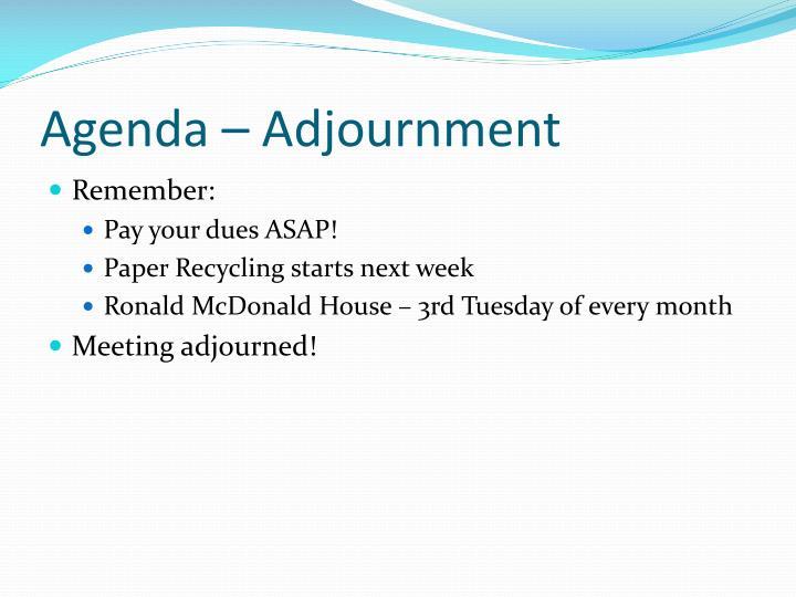 Agenda – Adjournment