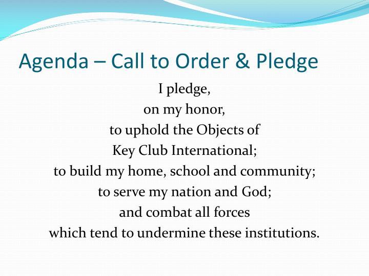 Agenda – Call to Order & Pledge