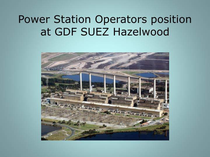 Power station operators position at gdf suez hazelwood