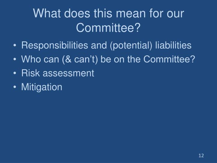 What does this mean for our Committee?