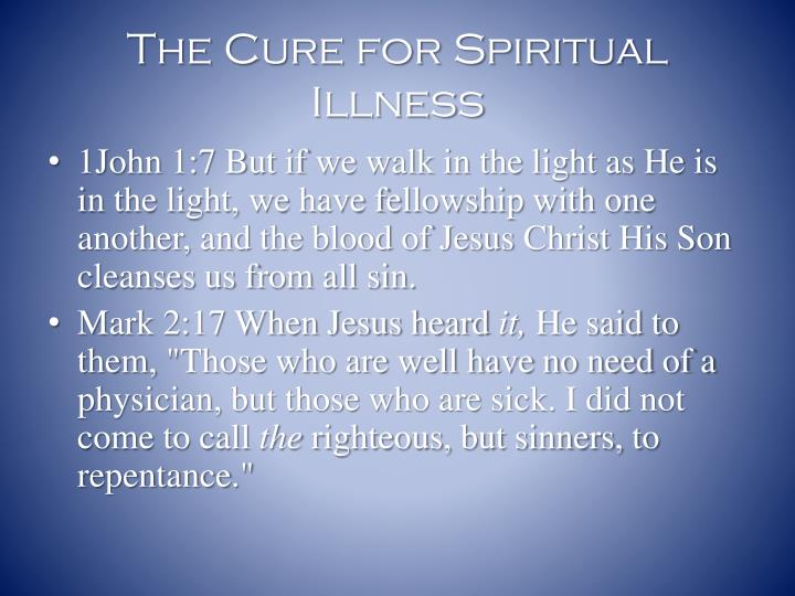 The Cure for Spiritual Illness