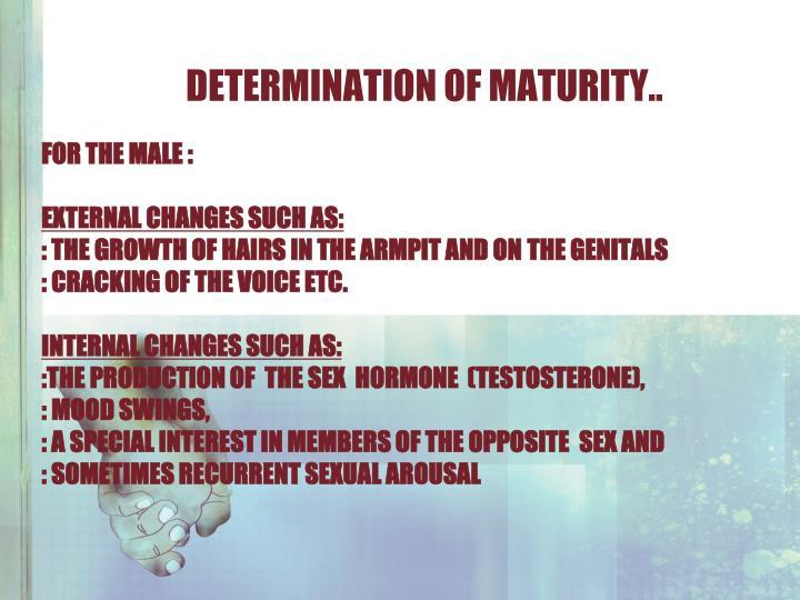 determination of maturity..