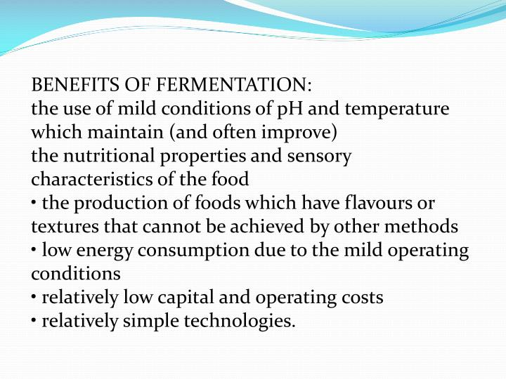 BENEFITS OF FERMENTATION: