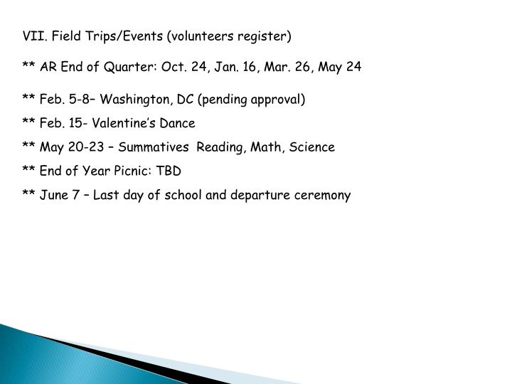 VII. Field Trips/Events (volunteers register)