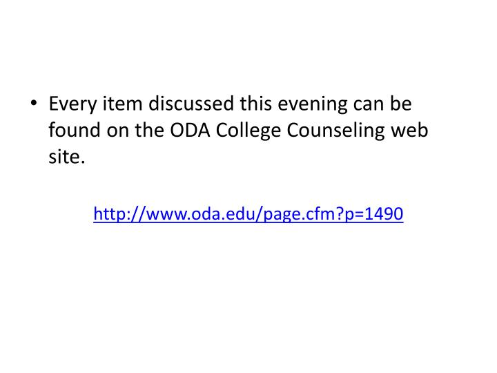 Every item discussed this evening can be found on the ODA College Counseling web site.