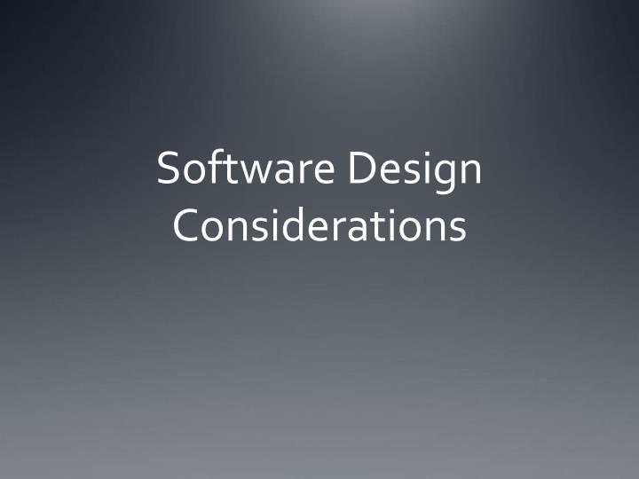Software Design Considerations