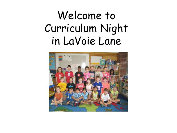 welcome to curriculum night in lavoie lane