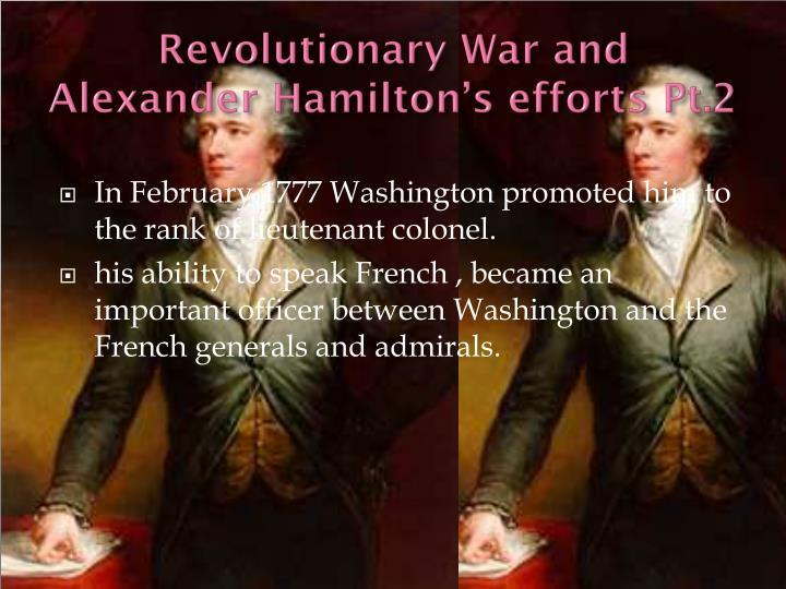 Revolutionary War and Alexander Hamilton's efforts Pt.2