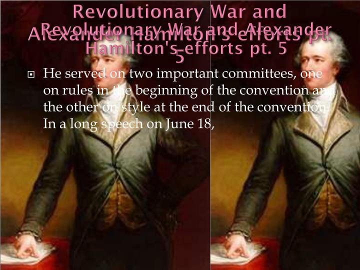 Revolutionary War and Alexander Hamilton's efforts pt. 5