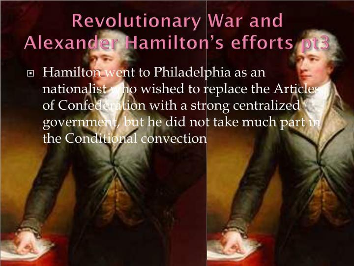 Revolutionary War and Alexander Hamilton's efforts pt3