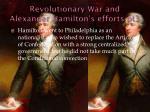 revolutionary war and alexander hamilton s efforts pt3