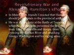 revolutionary war and alexander hamilton s efforts
