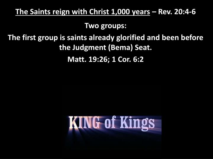 The Saints reign with Christ 1,000 years