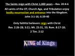 the saints reign with christ 1 000 years rev 20 4 62