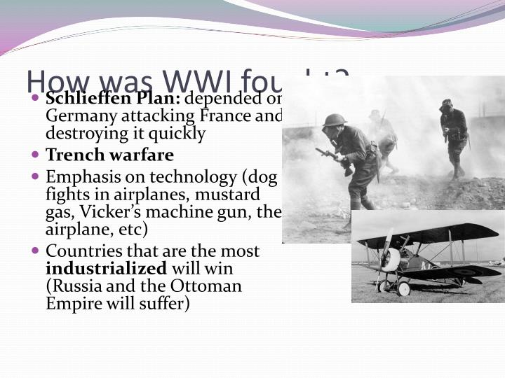 How was WWI fought?