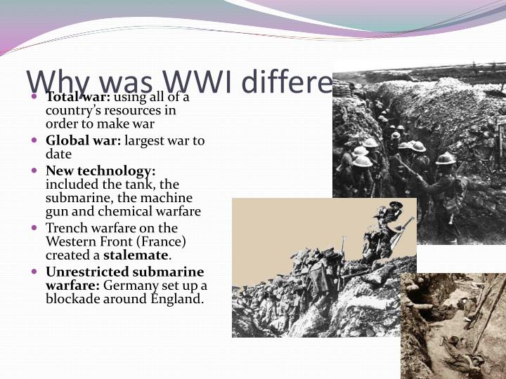 Why was WWI different?