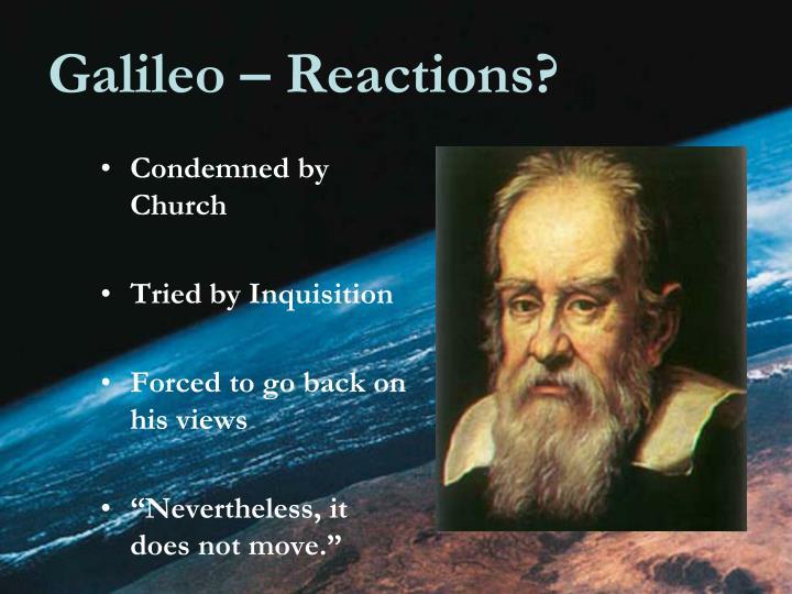 Galileo – Reactions?