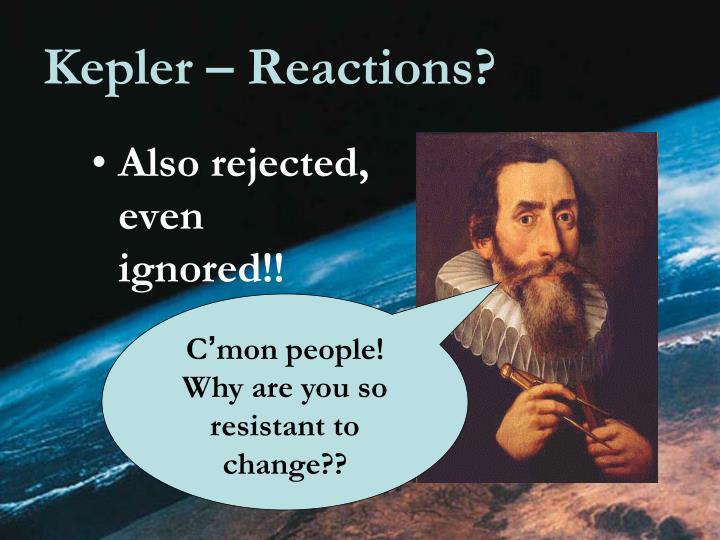 Kepler – Reactions?