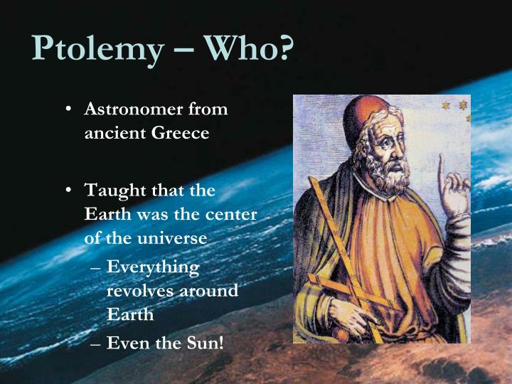 Ptolemy – Who?