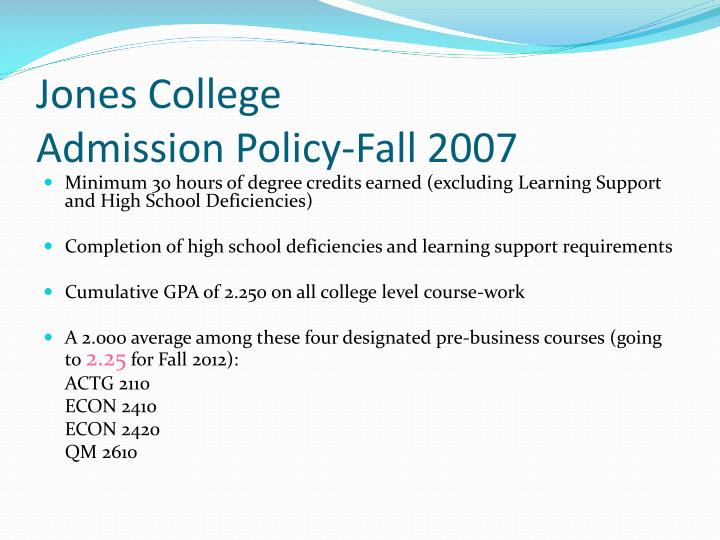 Jones college admission policy fall 2007