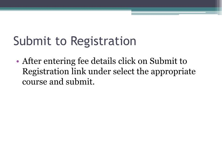 Submit to Registration